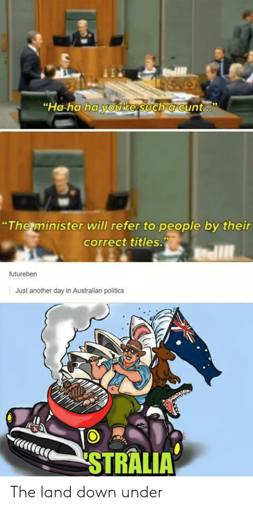 Ha Ha Ha You're Such a Cunt the Minister Will Refer to