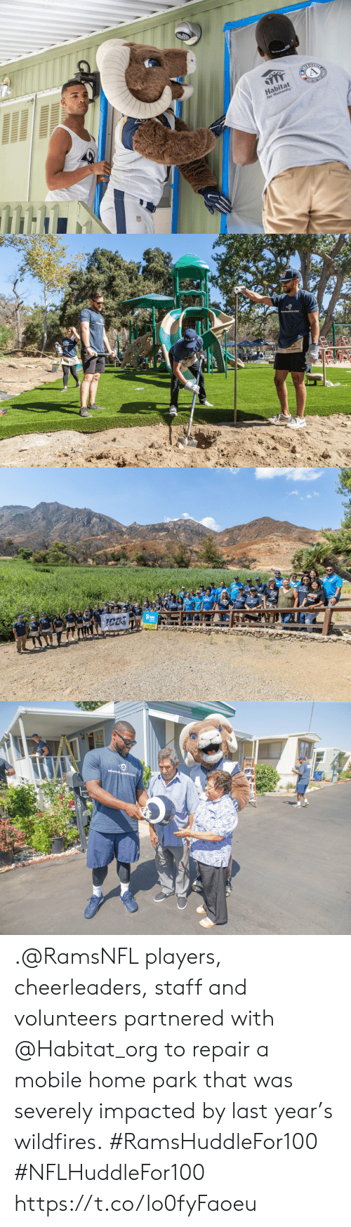 Memes, Home, and Mobile: Habitat  for Humanity   .@RamsNFL players, cheerleaders, staff and volunteers partnered with @Habitat_org to repair a mobile home park that was severely impacted by last year's wildfires.  #RamsHuddleFor100 #NFLHuddleFor100 https://t.co/lo0fyFaoeu