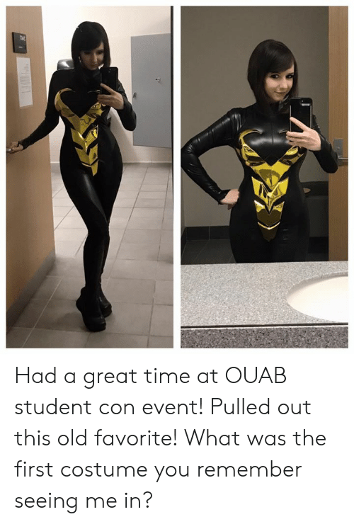 Memes, Time, and Old: Had a great time at OUAB student con event! Pulled out this old favorite! What was the first costume you remember seeing me in?