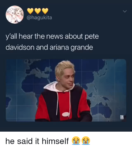 Ariana Grande, News, and Ariana: @hagukita  y'all hear the news about pete  davidson and ariana grande   he said it himself 😭😭