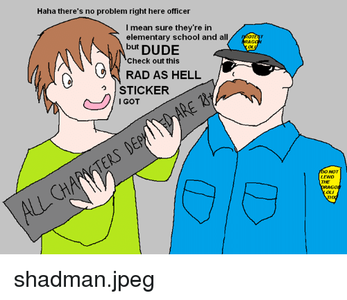 Dank Dude And School Haha Theres No Problem Right Here Officer I Mean