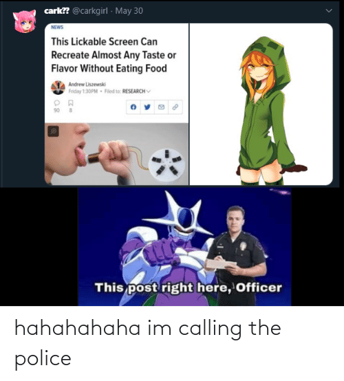 Police, The Police, and Calling: hahahahaha im calling the police