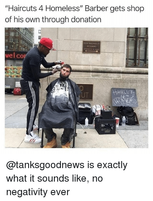 """Barber, Homeless, and Memes: """"Haircuts 4 Homeless"""" Barber gets shop  of his own through donation  wel co @tanksgoodnews is exactly what it sounds like, no negativity ever"""