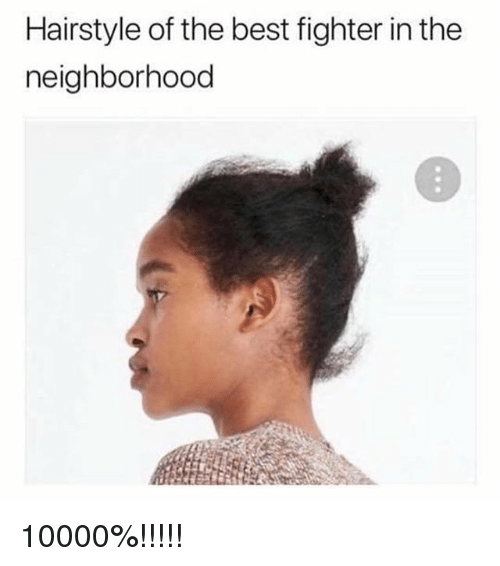 Hairstyle of the Best Fighter in the Neighborhood 10000%!!!!! | Meme ...
