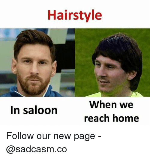 Hairstyle When We In Saloon Reach Home Follow Our New Page Meme