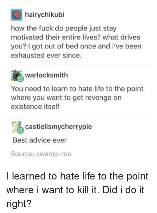 Hairychikubi How the Fuck Do People Just Stay Motivated
