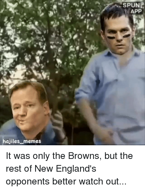 England, Meme, and Memes: hajiles memes  SPUNP  APP It was only the Browns, but the rest of New England's opponents better watch out...