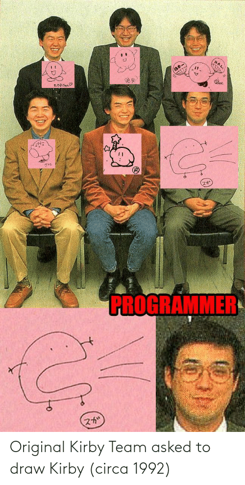 Kirby, Team, and Hal: HAL,  titisea  PROGRAMMER  スか Original Kirby Team asked to draw Kirby (circa 1992)