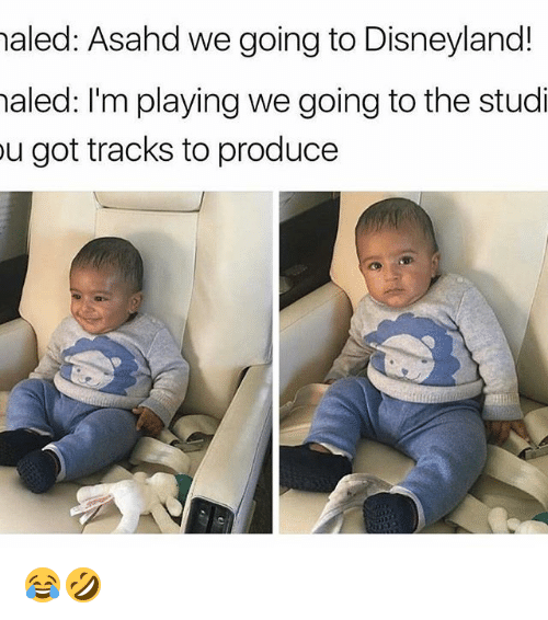 Funny and Study: haled: Asahd we going to Disneyland!  haled: I'm playing we going to the studi  u got tracks to produce 😂🤣