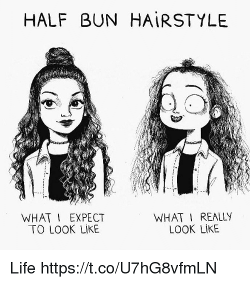 HALF BUN HAIRSTYLE WHAT I REALLY WHAT I EXPECT LOOK LIKE TO LOOK - Hairstyle drawing meme