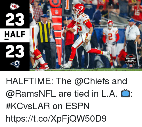 Espn, Football, and Memes: HALF  MONDAY  NIGHT  FOOTBALL HALFTIME: The @Chiefs and @RamsNFL are tied in L.A.  📺: #KCvsLAR on ESPN https://t.co/XpFjQW50D9