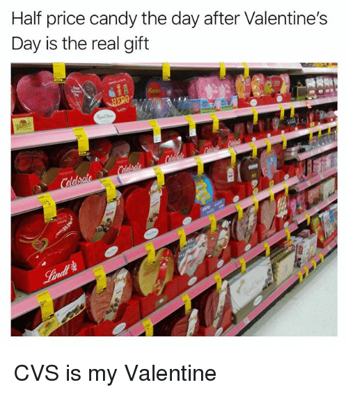 Candy, Funny, and Valentine's Day: Half price candy the day after Valentines  Day is the real gift CVS is my Valentine