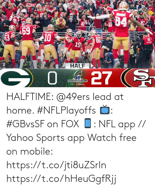 San Francisco 49ers, Memes, and Nfl: HALFTIME: @49ers lead at home. #NFLPlayoffs   📺: #GBvsSF on FOX 📱: NFL app // Yahoo Sports app Watch free on mobile: https://t.co/jti8uZSrIn https://t.co/hHeuGgfRjj