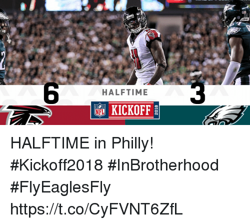 Memes, 🤖, and Philly: HALFTIME  KICKOFF HALFTIME in Philly! #Kickoff2018 #InBrotherhood #FlyEaglesFly https://t.co/CyFVNT6ZfL