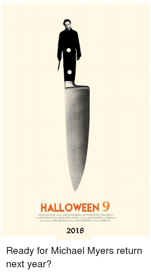 HALLOWEEN 9 2018 Ready for Michael Myers Return Next Year ...