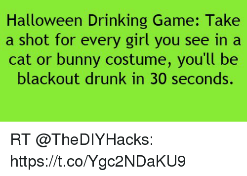 Halloween Drinking Game Take a Shot for Every Girl You See in a ...
