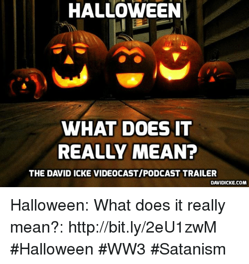 HALLOWEEN WHAT DOES IT REALLY MEAN? THE DAVID ICKE ...
