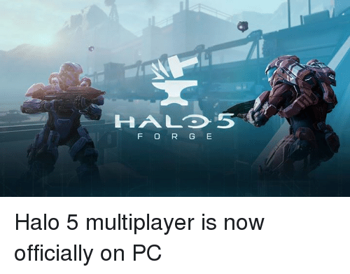 HALO 5 F O R G E Halo 5 Multiplayer Is Now Officially on PC | Dank