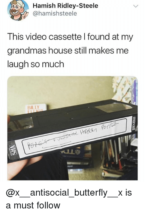 Butterfly, House, and Video: Hamish Ridley-Steele  @hamishsteele  This video cassette l found at my  grandmas house still makes me  laugh so much  BIL LY @x__antisocial_butterfly__x is a must follow