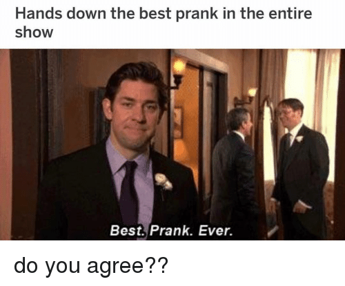 Memes, Prank, and Best: Hands down the best prank in the entire  show  Best. Prank. Ever. do you agree??