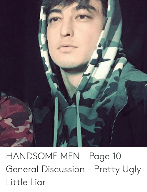 Handsome Men Page 10 General Discussion Pretty Ugly Little Liar Ugly Meme On Me Me The drawing technique, compositions and overall art skill is different for all three of them. meme