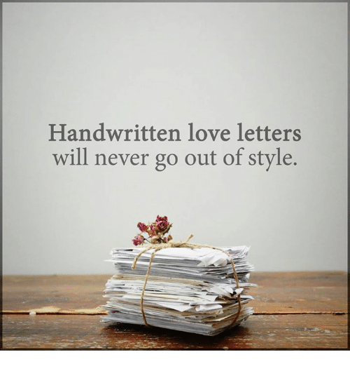 Handwritten Love Letters Will Never Go Out Of Style Meme On