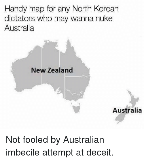 Map Of Australia Meme.Handy Map For Any North Korean Dictators Who May Wanna Nuke