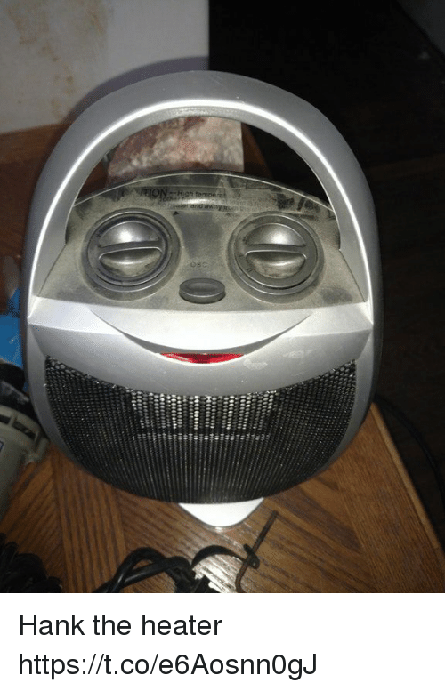 Faces-In-Things, Hank, and Heater: Hank the heater https://t.co/e6Aosnn0gJ