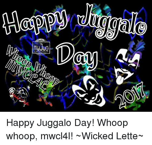 Happツセaggale Mwjuo 0 84 Happy Juggalo Day Whoop Whoop Mwcl4l