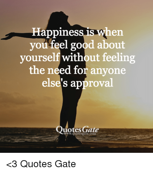 Happines En You Feel Good About Yourself Without Feeling The Need
