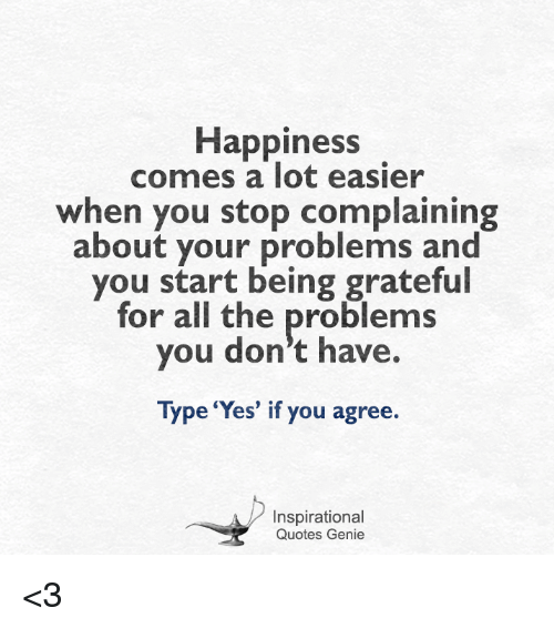Happiness Comes a Lot Easier When You Stop Complaining About