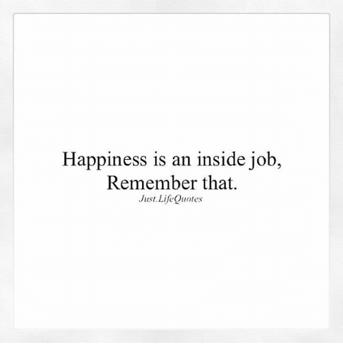 Nice Memes, Inside Job, And 🤖: Happiness Is An Inside Job, Remember That