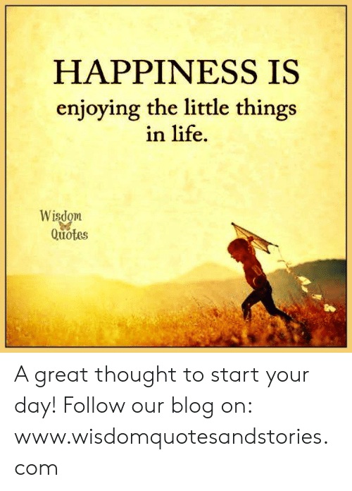 HAPPINESS IS Enjoying the Little Things in Life Quotes a ...