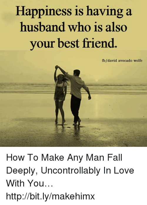 Happiness Is Having a Husband Who Is Also Your Best Friend Fbdavid