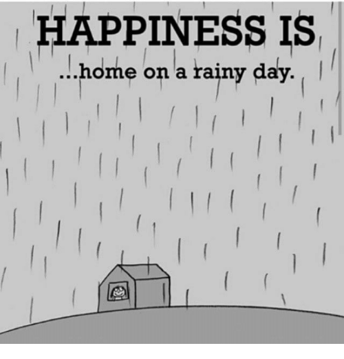 happiness is home on a rainy day 29779921 ✅ 25 best memes about rainy day rainy day memes