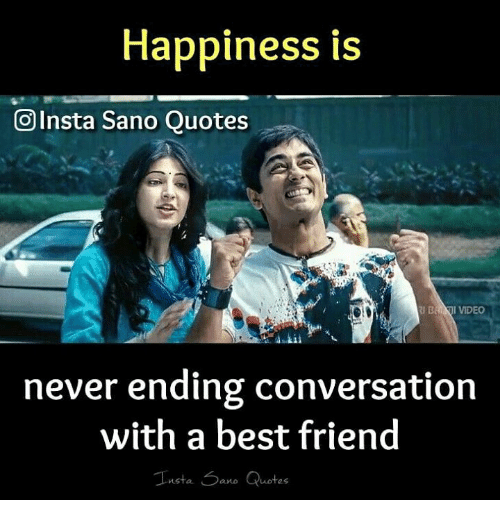 Happiness Is OInsta Sano Quotes I VIDEO Never Ending Conversation