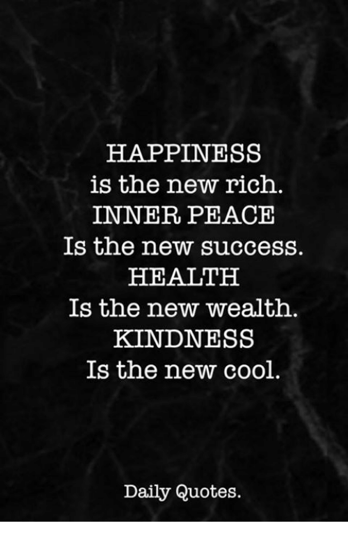 Happiness Is The New Rich Inner Peacie Is The New Success Health Is