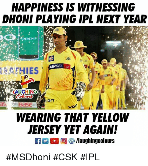 Happiness, Indianpeoplefacebook, and Ipl: HAPPINESS IS WITNESSING  DHONI PLAYING IPL NEXT YEAR  AIRCEL  EHIES  LAUGHING  sea  WEARING THAT YELLOW  JERSEY YET AGAIN! #MSDhoni #CSK #IPL