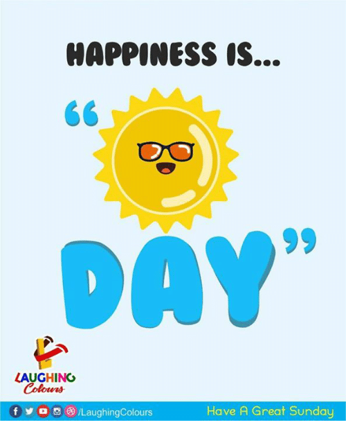 Sunday, Happiness, and Indianpeoplefacebook: HAPPINESS S...  CO  LAUGHING  LaughingColours  Have A Great Sunday