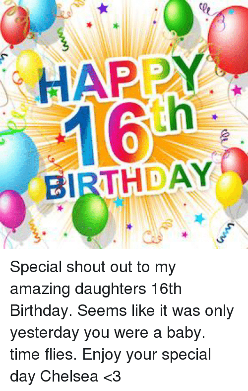 happy 16th birthday images HAPPY 16th 0 BIRTHDAY Special Shout Out to My Amazing Daughters  happy 16th birthday images