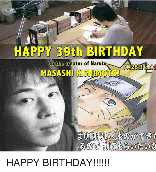 happy 39th birthday to the creator of naruto masashi kish 4314243 happy 39th birthday to the creator of naruto masashi kish 01 happy