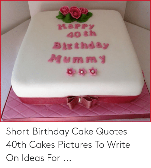 Groovy Happy 40 Th Birthday Mummy Short Birthday Cake Quotes 40Th Cakes Personalised Birthday Cards Cominlily Jamesorg