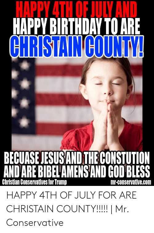 Happy 4th Of July And Happy Birthday To Are Christaincounty