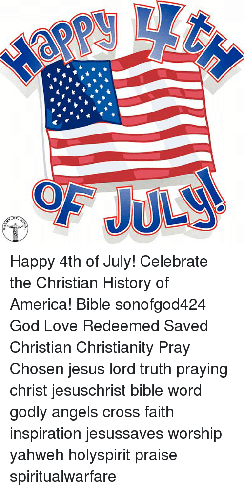 Happy 4th of July! Celebrate the Christian History of America! Bible