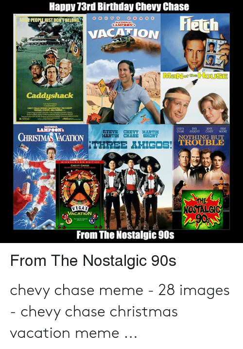 Christmas Vacation 2.Happy 73rd Birthdaychevy Chase Leth Vacation 2 Mmanorehouse