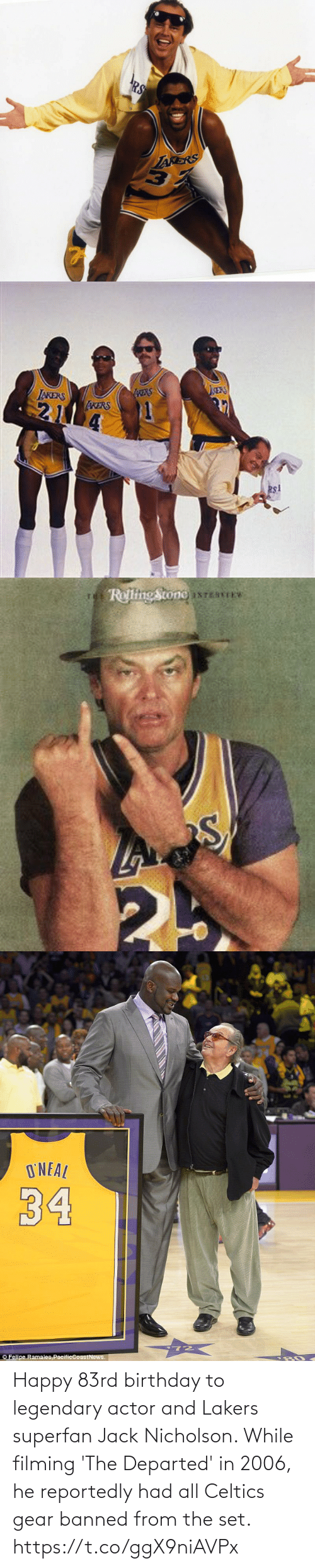 Birthday, Jack Nicholson, and Los Angeles Lakers: Happy 83rd birthday to legendary actor and Lakers superfan Jack Nicholson.   While filming 'The Departed' in 2006, he reportedly had all Celtics gear banned from the set. https://t.co/ggX9niAVPx