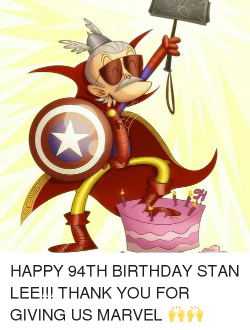 Memes Stan And Lee HAPPY 94TH BIRTHDAY STAN LEE