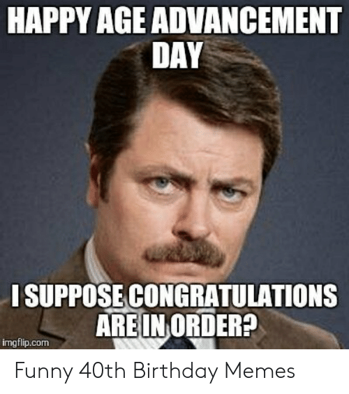 HAPPY AGE ADVANCEMENT DAY I SUPPOSE CONGRATULATIONS AREIN ...