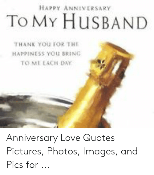 HAPPY ANNIVERSARY to MY HUSBAND THANK YOU FOR THE HAPPINESS YOU