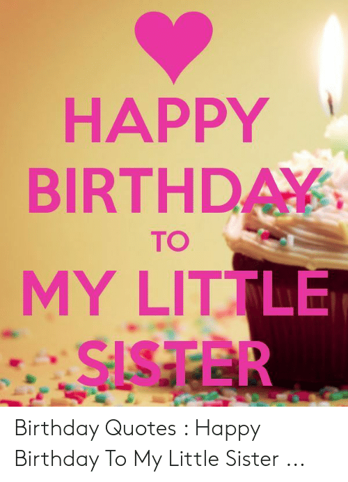Wondrous Happy Birthda My Little Sister To Birthday Quotes Happy Birthday Funny Birthday Cards Online Inifofree Goldxyz